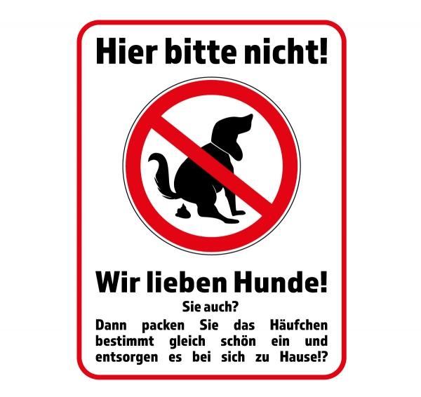Straßenschild KEIN HUNDEKLO - HIER BITTE NICHT! Wir lieben Hunde! 40 x 30 cm