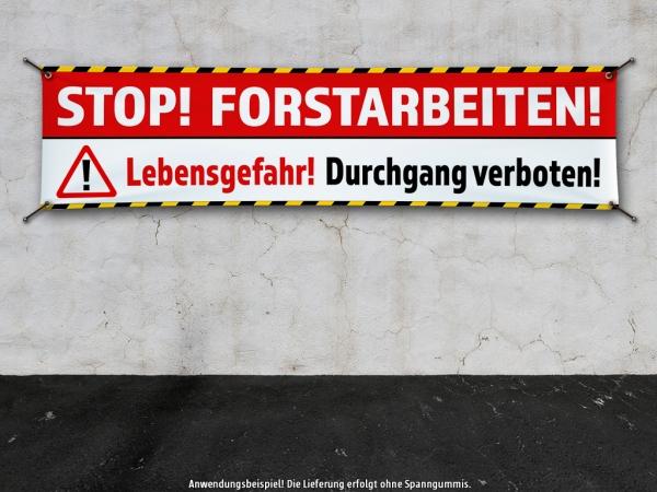 PVC-Banner STOP! FORSTARBEITEN Holzfällung, Baumfällung, Lebensgefahr, Durchgang verboten!