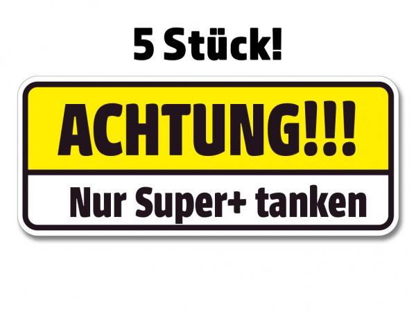 5 x ACHTUNG! NUR SUPER+ TANKEN! - Tankdeckel Aufkleber PKW Auto Warnung Sticker