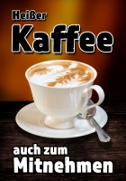 Plakat HEIßER KAFFEE? Werbung verschiedene Din-Formate