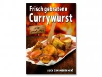 Plakat FRISCH GEBRATENE CURRYWURST Werbung verschiedene Din-Formate