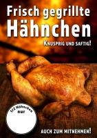 Plakat FRISCH GEGRILLTE HÄHNCHEN Werbung verschiedene Din-Formate
