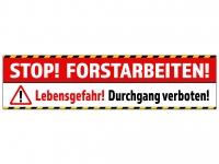 Aufkleber STOP! FORSTARBEITEN Holzfällung, Baumfällung, Lebensgefahr, Durchgang verboten!