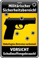 Aufkleber MILITÄRISCHER SICHERHEITSBEREICH - Betreten verboten - Schusswaffengebrauch